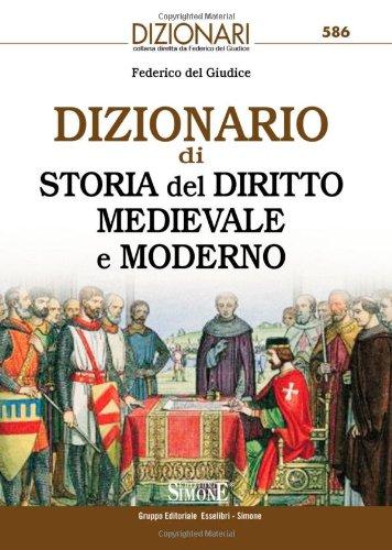 Dizionario di storia del diritto medievale e moderno