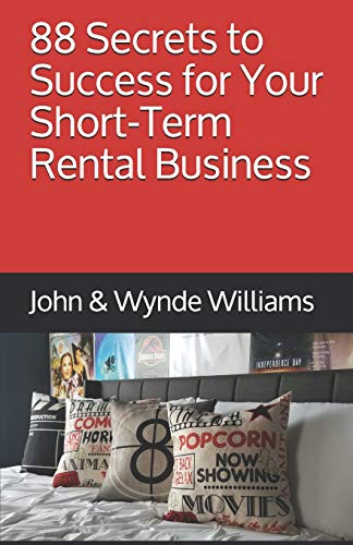 Real Estate Investing Books! - 88 Secrets to Success for Your Short-Term Rental Business