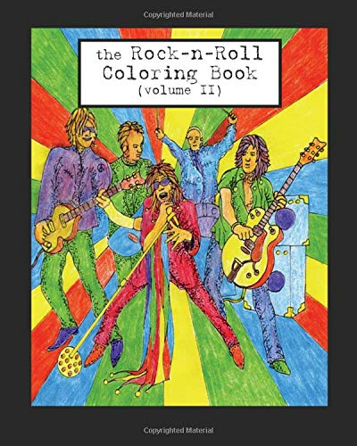 The Rock-n-Roll Coloring Book: Volume 2 (1970s to 1990s)