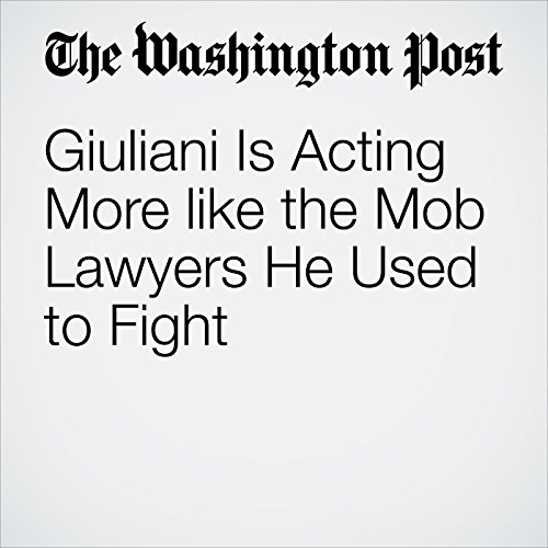 Giuliani Is Acting More like the Mob Lawyers He Used to Fight copertina