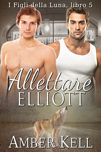 Allettare Elliott (Figli della luna Vol. 5)