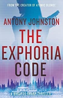 The Exphoria Code: The explosive new thriller from the