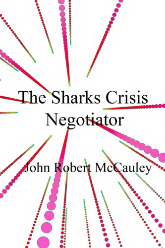 Book: The Sharks Crisis Negotiator by John Robert McCauley
