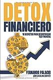 Detox financiero: 16 secretos para desintoxicar tus finanzas