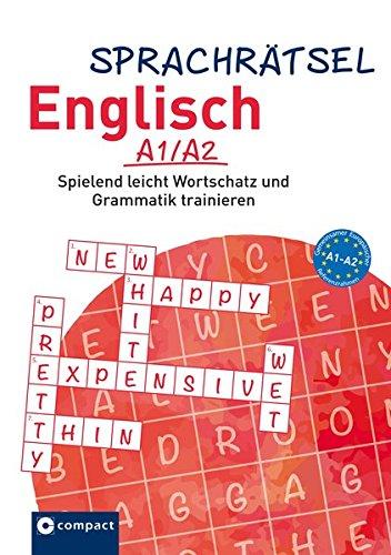 Sprachrätsel Englisch – A1/A2: Spielend leicht Wortschatz und Grammatik trainieren