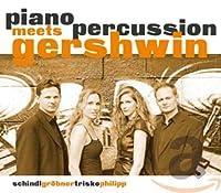 ガーシュウィン : パリのアメリカ人、ラプソディ・イン・ブルー 他 (Gershwin : Piano meets Percussion / Shindl, Grober, Trisko, Philipp) [輸入盤]
