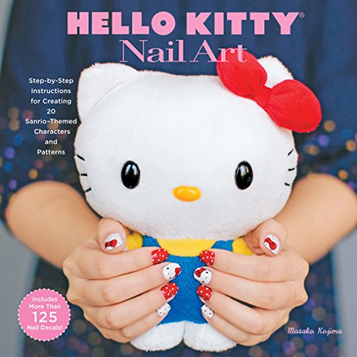 Hello Kitty Nail Art: Step-By-Step Instructions for Creating 20 Sanrio-Themed Characters and Patterns [With 125+ Nail Decals]