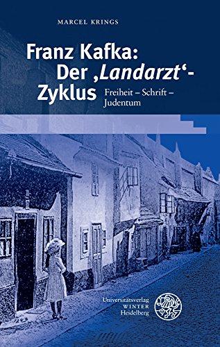 Franz Kafka: Der 'Landarzt'-Zyklus: Freiheit – Schrift – Judentum (Beiträge zur neueren Literaturgeschichte, Band 377)