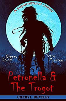 Petronella & The Trogot by [Cheryl Bentley]