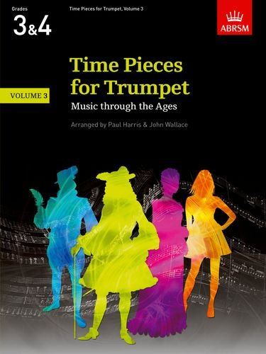 Time Pieces for Trumpet, Volume 3: Music through the Ages in 3 Volumes...