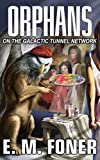Orphans on the Galactic Tunnel Network (EarthCent Auxiliaries Book 3)