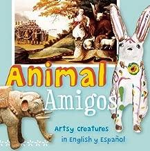 Animal Amigos!: Artsy Creatures in English y Español (ArteKids)