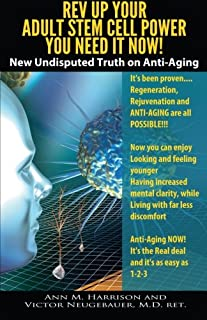 Rev Up Your Adult Stem Cell Power - You Need it Now!