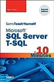 Microsoft SQL Server T-SQL in 10 Minutes, Sams Teach Yourself (English Edition)