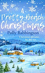 A Pretty Beach Christmas : Delightfully sprinkled with Christmas sparkle and all the festive romance of Pretty Beach.