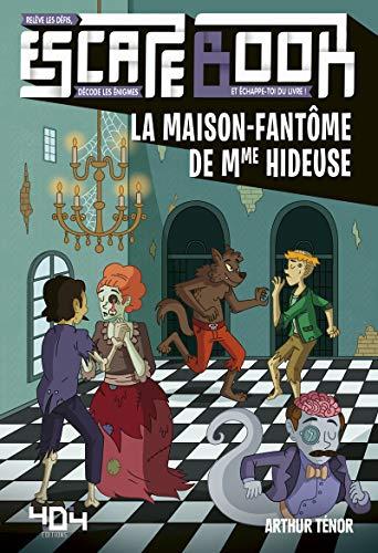 La maison-fantôme de Mme Hideuse - Escape book enfant - Livre-jeu avec énigmes - De 8 à 12 ans