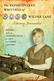 The Rediscovered Writings of Rose Wilder Lane: Literary Journalist
