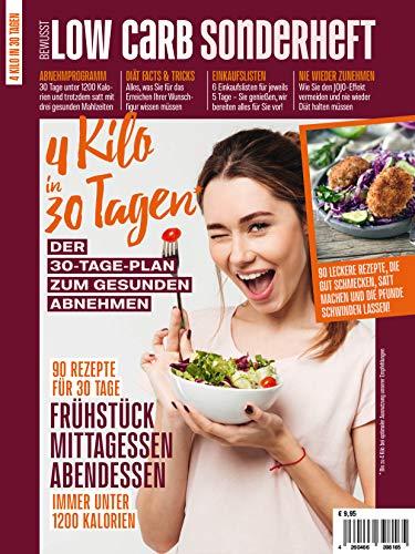 Bewusst Low Carb SONDERHEFT: 4 Kilo in 30 Tagen - Der 30-Tage-PLan zum gesunden Abnehmen