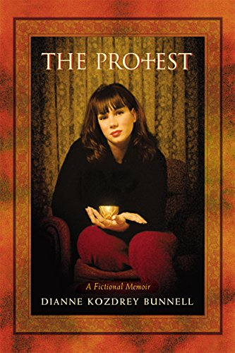 Book: The Protest - A Fictional Memoir (Life Is Calling Book 1) by Dianne Kozdrey Bunnell
