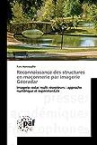 Reconnaissance des structures en maçonnerie par imagerie Géoradar: Imagerie radar multi...
