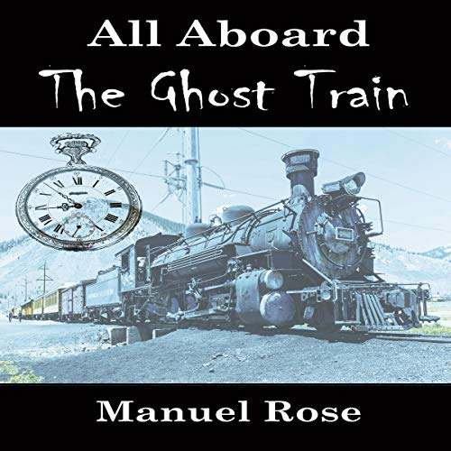 All Aboard the Ghost Train audiobook cover art