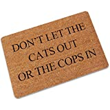 ZSL Funny Welcome Mats Anti-Slip Rubber Doormat with Personalized Design Entrance Way Outdoor Indoor Doormat Kitchen mats and Rugs (23.6 X 15.7 in) (Don't LET The Cats Out OR The COPS in)