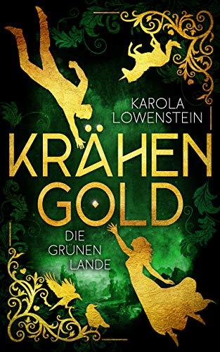 Krähengold - Die grünen Lande (Krähengold-Saga 1)