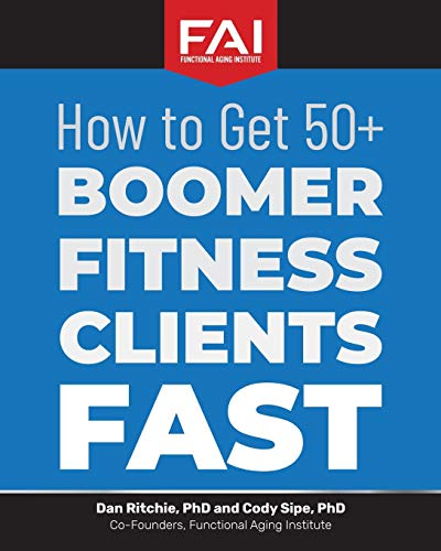 How to Get 50+Boomer Fitness Clients Fast: Functional Aging Institute