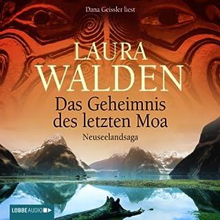 Das Geheimnis des letzten Moa                   Autor:                                                                                                                                 Laura Walden                               Sprecher:                                                                                                                                 Dana Geissler                      Spieldauer: 7 Std. und 44 Min.     33 Bewertungen     Gesamt 4,0