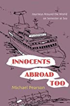 Innocents Abroad Too: Journeys Around the World on Semester at Sea