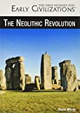 The Neolithic Revolution (The First Humans and Early Civilizations)