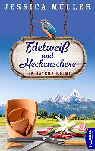 Edelweiß und Heckenschere: Ein Bayern-Krimi (Hauptkommissar Hirschberg 3)