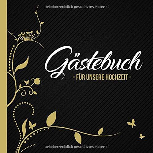 Gästebuch - für unsere Hochzeit -: Erinnerung an einen wunderschönen Tag | Softcover mit blanko...