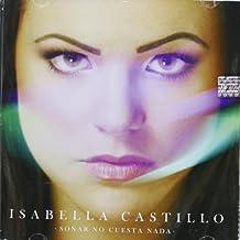 Sonar No Cuesta Nada by ISABELLA CASTILLO (2013-04-24)