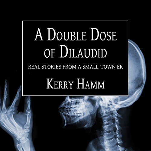 A Double Dose of Dilaudid audiobook cover art