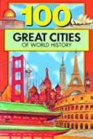 100 Great Cities of World History (100 Series)