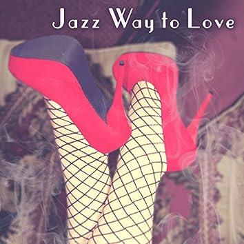 Jazz Way to Love – Romantic Background Music, Jazz Erotic Note, Shades of Jazz, Sensual Piano