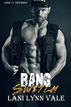 Bang Switch - Book #3 of the Code 11-KPD SWAT