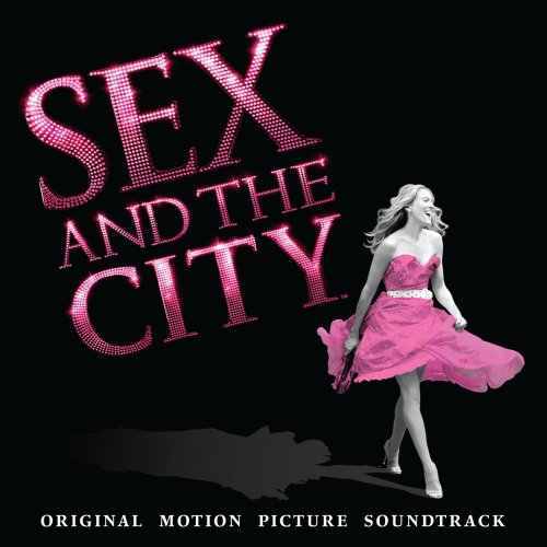 Sex and the City: The Movie [Soundtrack]