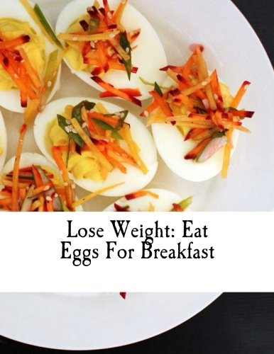 Lose Weight: Eat Eggs For Breakfast