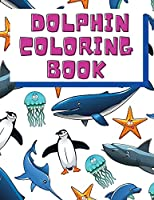 Dolphin Coloring Book: Kids Coloring Books - Fish Coloring Book - Dolphins Coloring Pages for Children - Books for Kids - Colouring Book for Kids