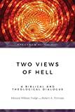 Two Views of Hell: A Biblical & Theological Dialogue (Spectrum Multiview Book)