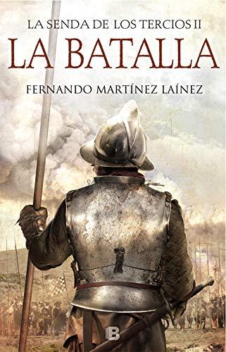 La Batalla (La senda de los Tercios 2) eBook: Laínez, Fernando ...