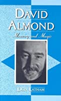 David Almond: Memory and Magic (Studies in Young Adult Literature) by Don Latham(2006-06-02)