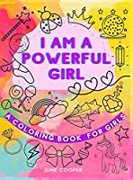 I Am A Powerful Girl - A Coloring Book For Girls: Growth Mindset Coloring Book Inspirational Coloring Book For Girls