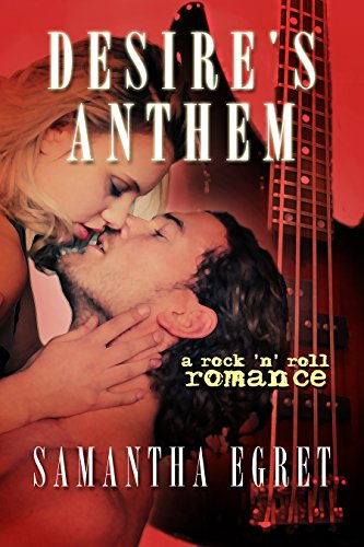 Desire's Anthem: A Rock 'n' Roll Romance (English Edition)