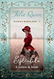 Esplêndida (Trilogia Damas rebeldes – Livro 1)