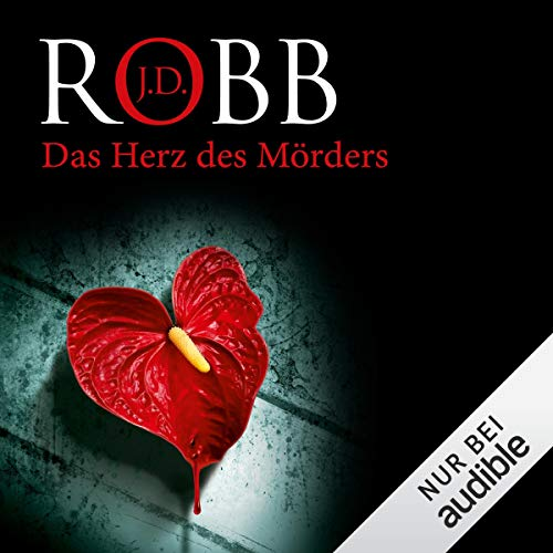 Das Herz des Mörders: Eve Dallas 17