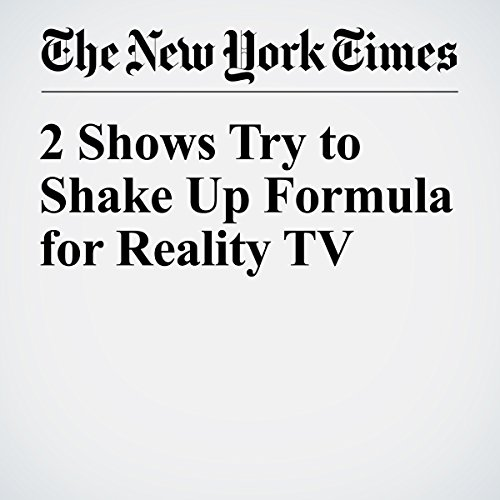 2 Shows Try to Shake Up Formula for Reality TV copertina