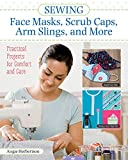Sewing Face Masks, Scrub Caps, Arm Slings, and More: Practical Projects for Comfort and Care (Landauer) 14 Easy Patterns for Handmade Fidget Mats, Wheelchair Caddies, Adult Bibs, Blankets, and More